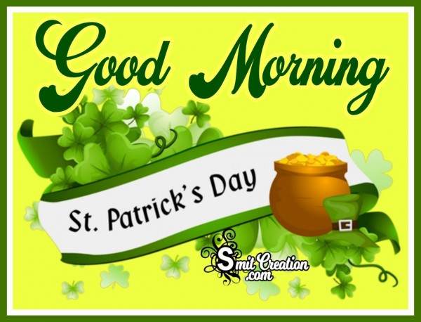 Good Morning Happy St Patricks Day