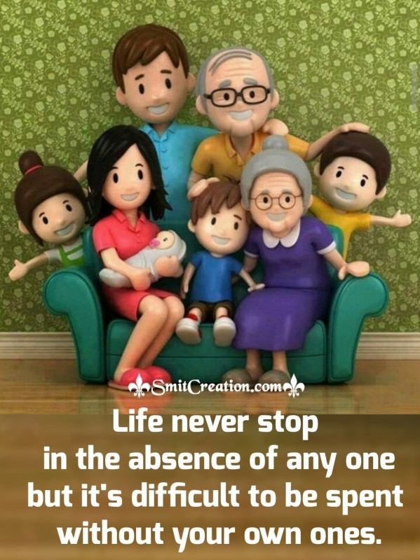 Life Never Stops In The Absence Of Anyone