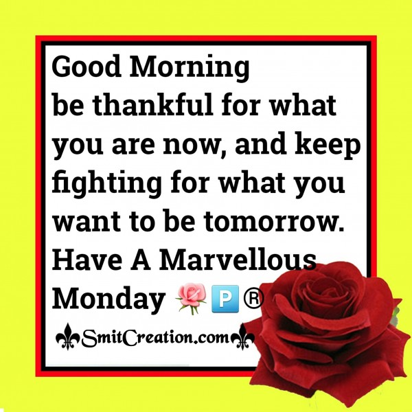 Good Morning Have A Marvellous Monday