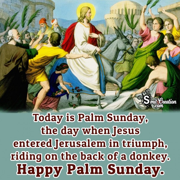 Palm Sunday, The Day When Jesus Entered Jerusalem