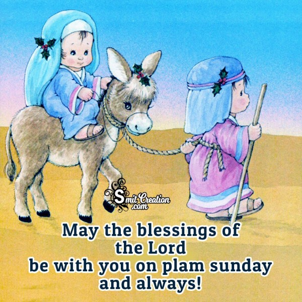 May The Blessing Of The Lord On Palm Sunday