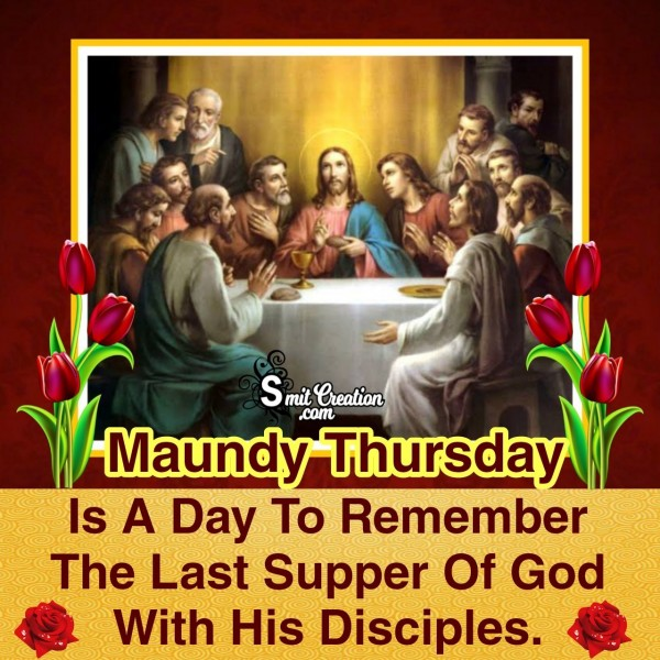 Maundy  Thursday Is A Day To Remember