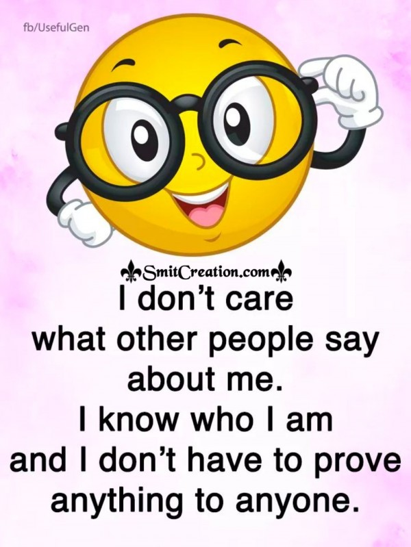 I Don't Care What Other People Say About Me