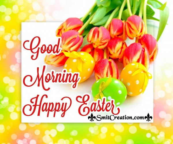 Good Morning Happy Easter Pic