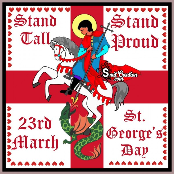 Stand Tall Stand Proud St. George's Day