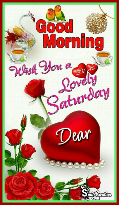 Good Morning Wish You A Lovely Saturday