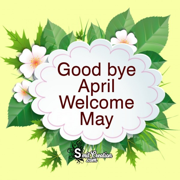 Good bye April Welcome May