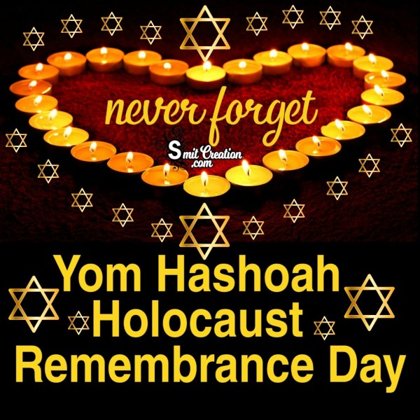 Never Forget Yom Hashoah Holocaust Remembrance Day