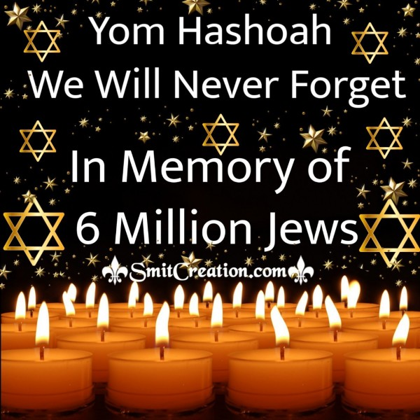 Yom Hashoah We Will Never Forget
