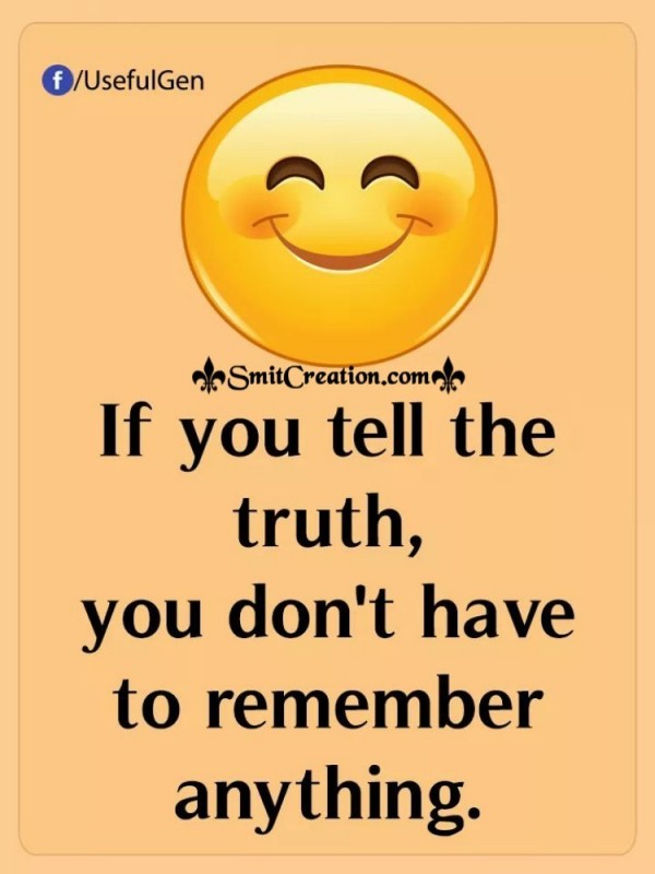 If You Tell The Truth You Dont Have To Remember