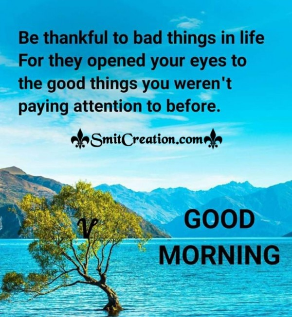 Good Morning Be Thankful
