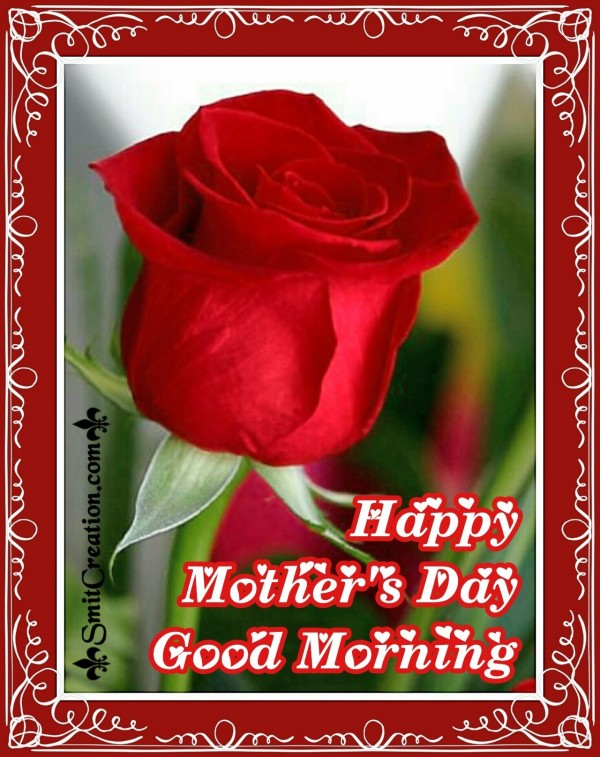 Happy Mother's Day Good Morning