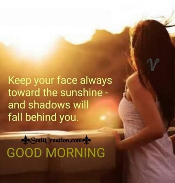 Keep Your Face Towards Sunshine