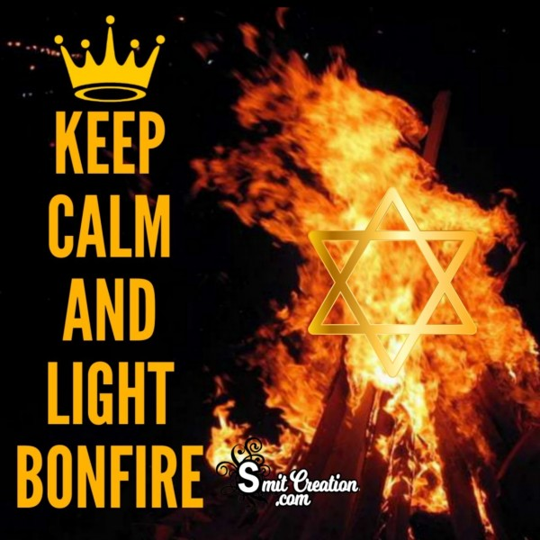 Lag BaOmer – Keep Calm And Light Bonfire