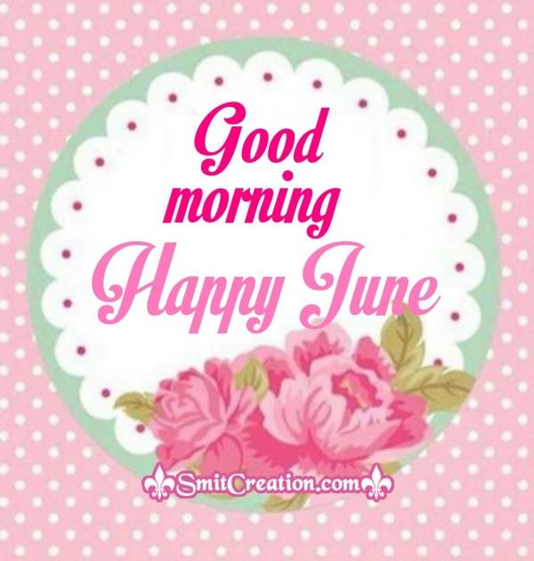Good Morning Happy June