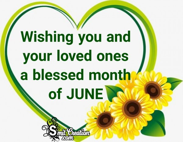 Wishing You A Blessed Month Of June