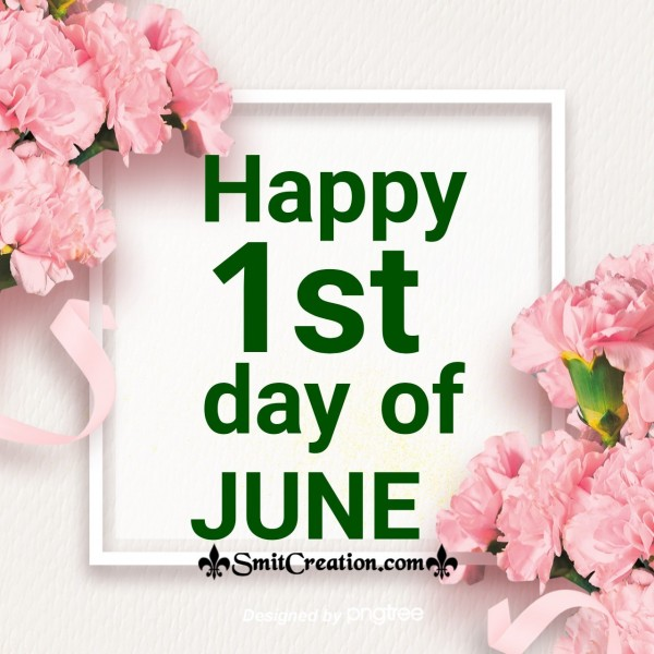 Happy 1st Day Of June