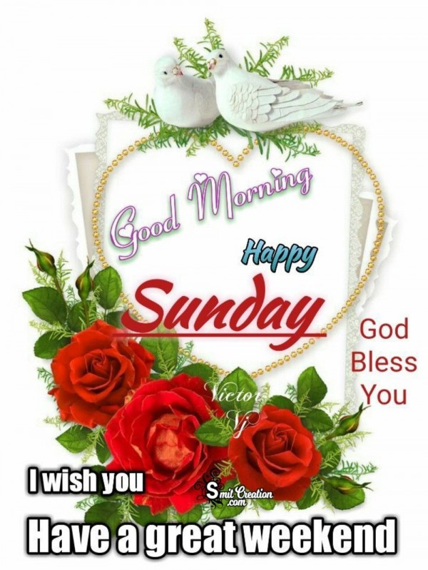 Great Weekend Happy Sunday