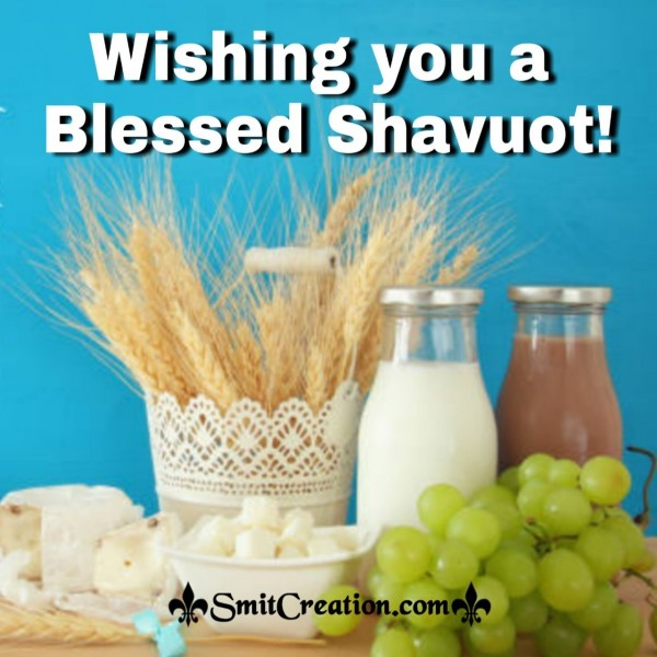 Wishing You A Blessed Shavuot