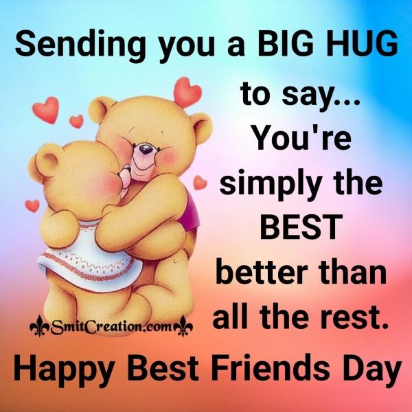Sending Big Hugs On Best Friends Day