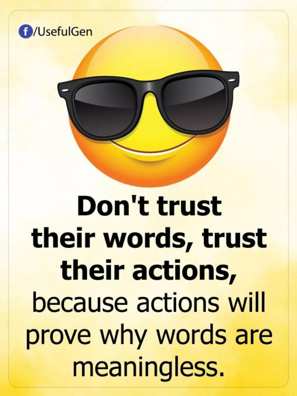 Don't Trust Their Words,  Trust Their Actions