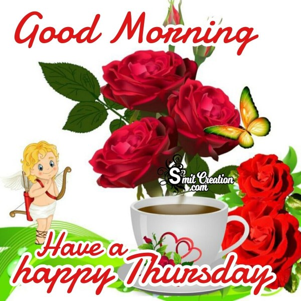 Good Morning Have A Happy Thursday