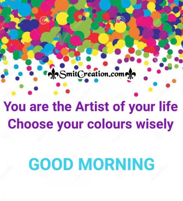 Good Morning Artist Of Life