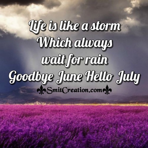 Goodbye June Hello July