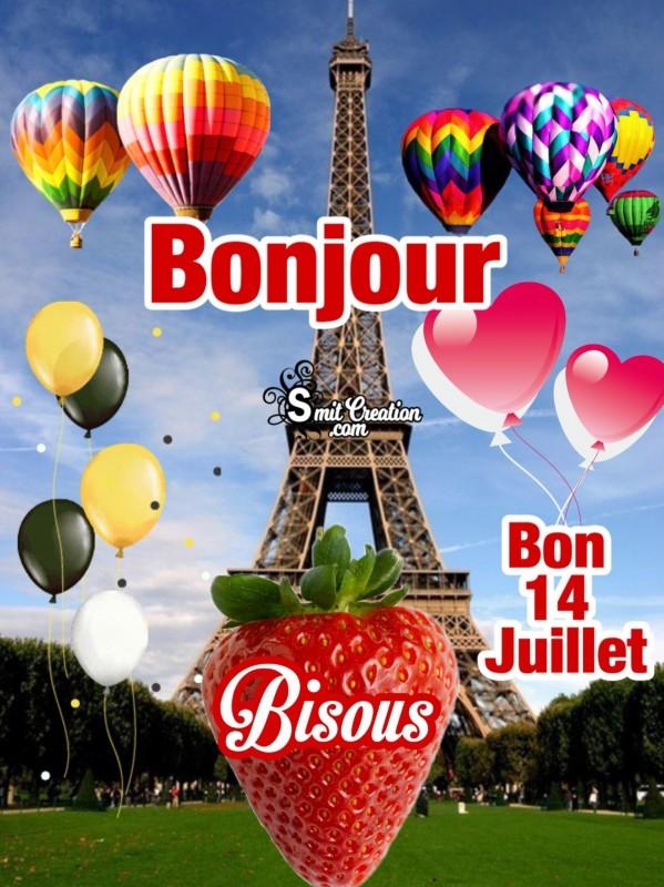 Bonjour, Bisous, Bon 14 juillet