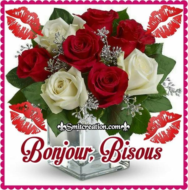 Bonjour, Bisous