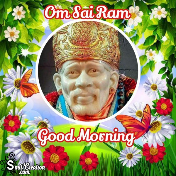 Om Sai Ram Good Morning