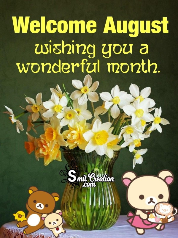 Wishing You A Wonderful Month Of August