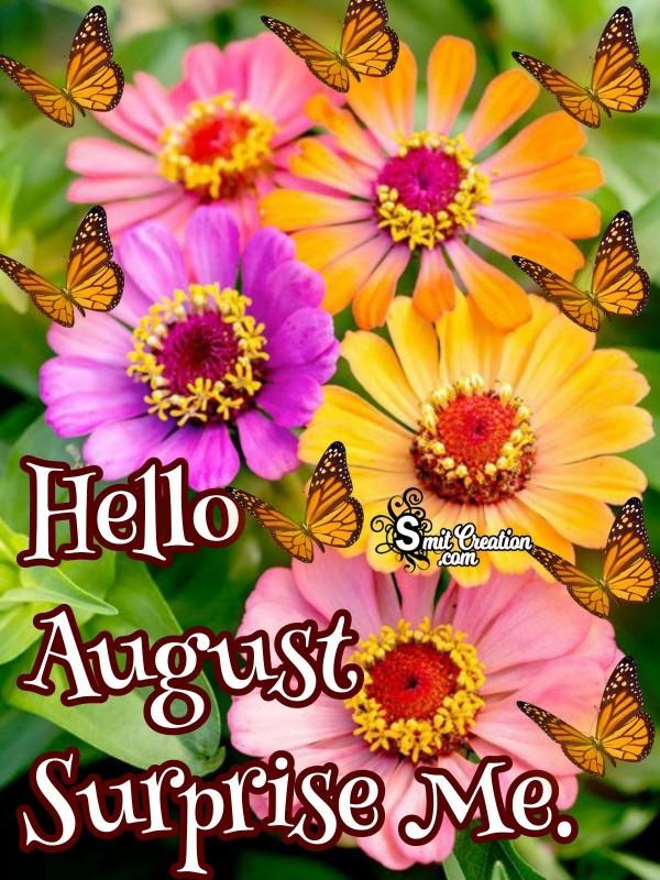 Hello August Surprise Me.