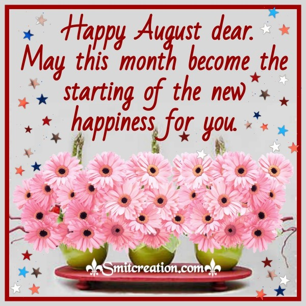 Happy August Dear