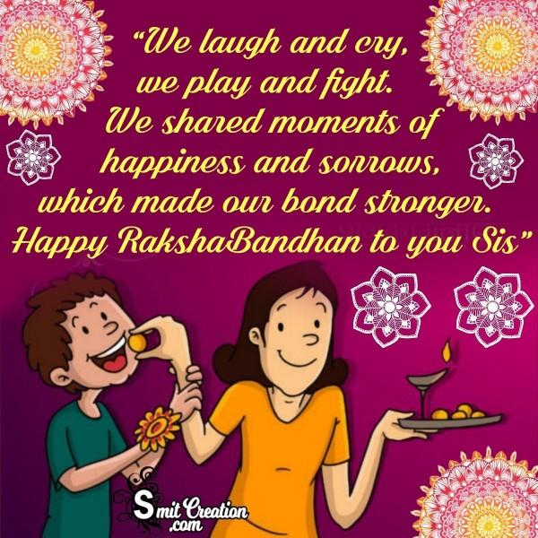 Happy RakshaBandhan To You Sister