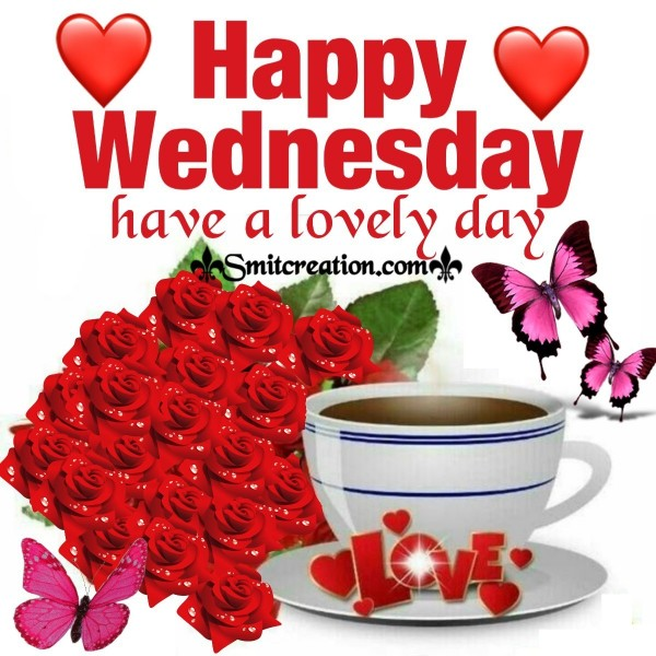 Happy Wednesday Have A Lovely Day