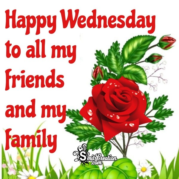 Happy Wednesday To All My Friends And My Family