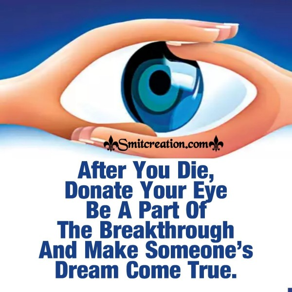 After You Die, Donate Your Eye