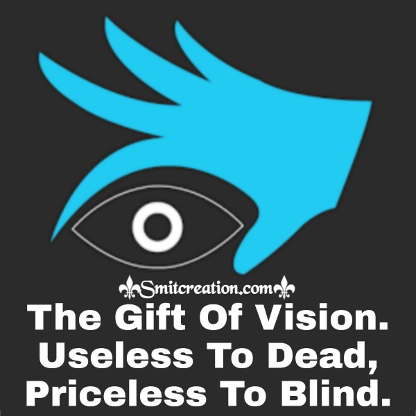 The Gift Of Vision