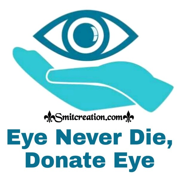 Eye Never Die, Donate Eye