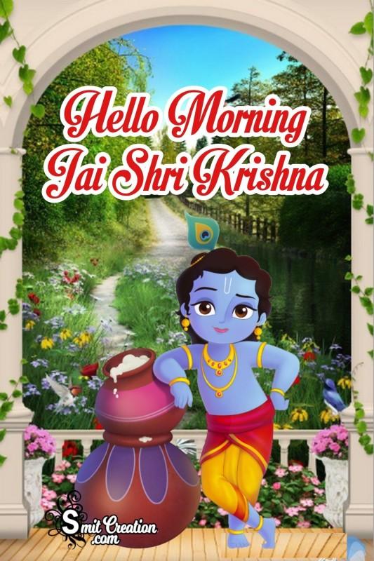 Hello Morning Jai Shri Krishna