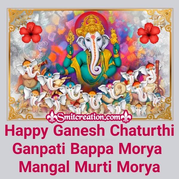 Ganpati Bappa Morya Mangal Murti Morya