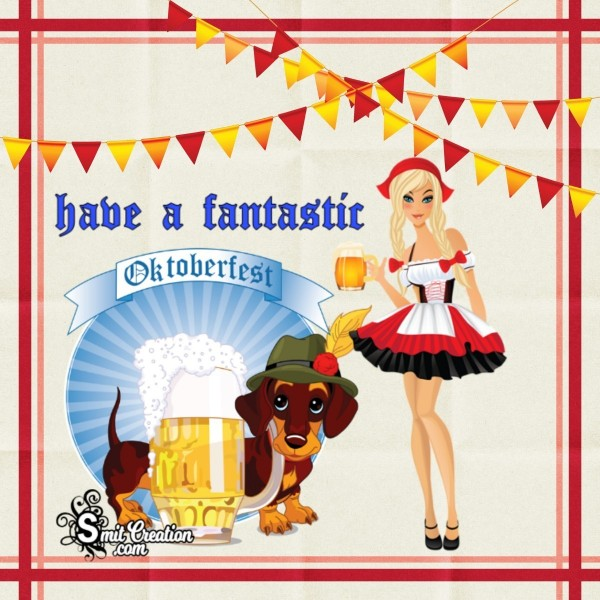 Have A Fantastic Oktoberfest