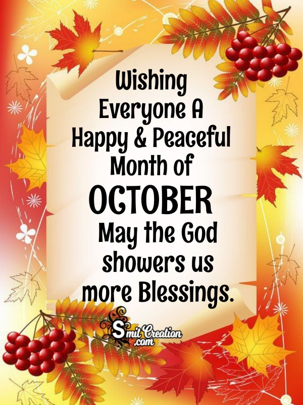 Wishing Everyone A Happy & Peaceful Month of OCTOBER