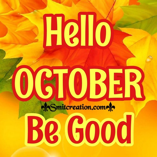 Hello OCTOBER Be Good