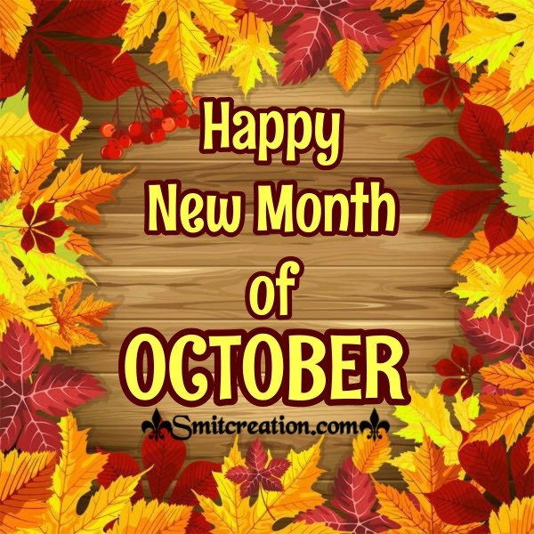 Happy New Month of OCTOBER