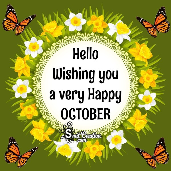 Hello Wishing you a very Happy OCTOBER