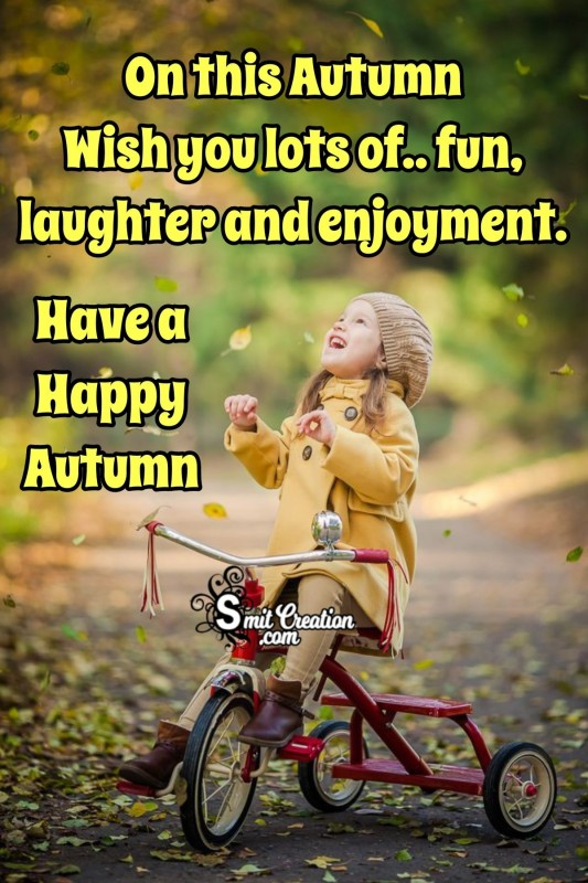 Wish You Lots Of Fun On Autumn