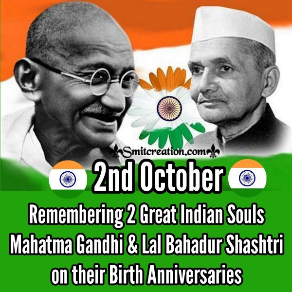 2nd October Remembering Two Great Indian Souls