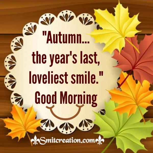 Good Morning Autumn Loveliest Smile